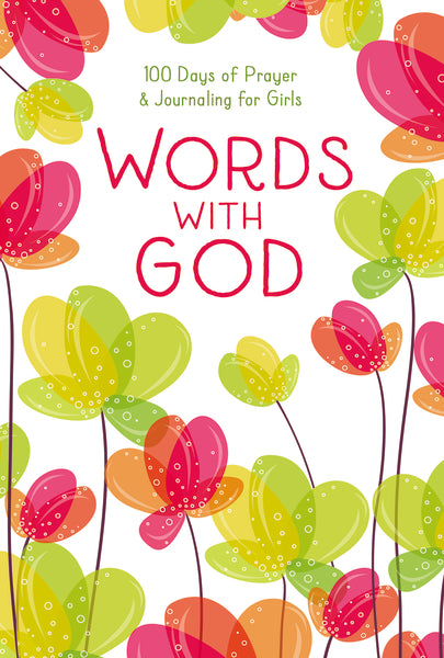 Words with God: 100 Days of Prayer and Journaling for Girls
