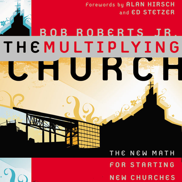 The Multiplying Church: The New Math for Starting New Churches - Audiobook (Unabridged)
