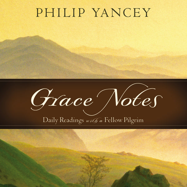 Grace Notes: Daily Readings with Philip Yancey - Audiobook (Unabridged)