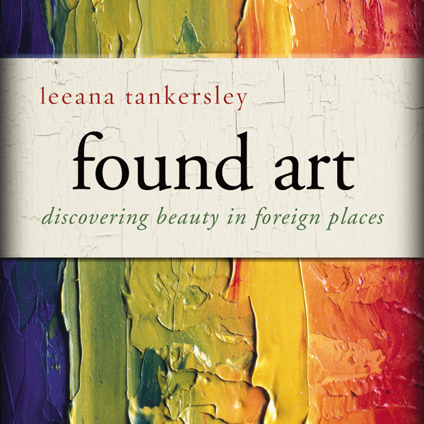 Found Art: Discovering Beauty in Foreign Places - Audiobook (Unabridged)