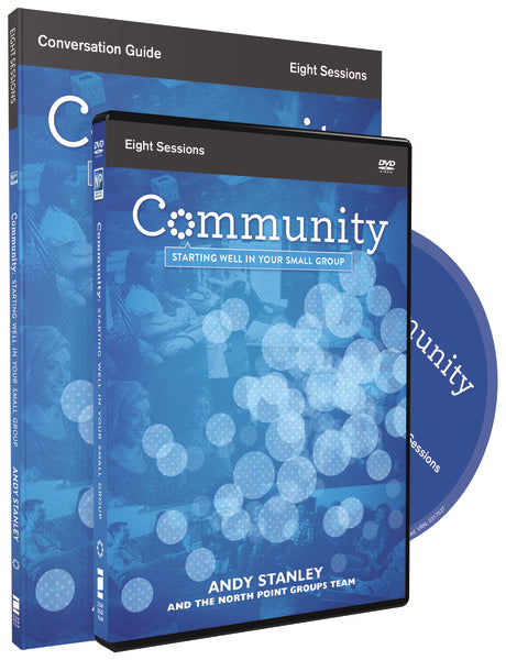 Community Conversation Guide with DVD: Starting Well in Your Small Group by Andy Stanley