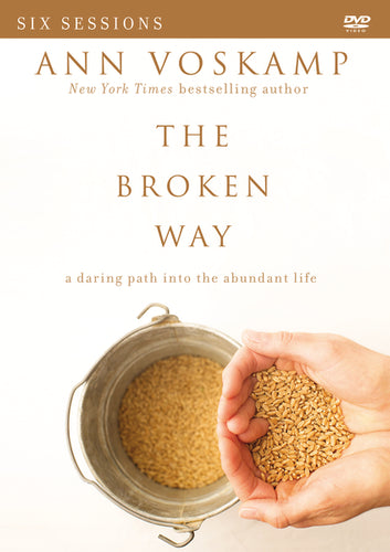 The Broken Way Video Study: A Daring Path into the Abundant Life