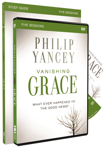 Vanishing Grace Study Guide with DVD: Whatever Happened to the Good News? by Philip Yancey
