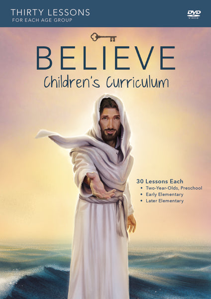 Believe Children's Curriculum: Living the Story of the Bible