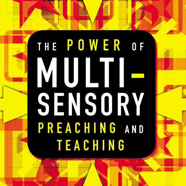 The Power of Multisensory Preaching and Teaching: Increase Attention, Comprehension, and Retention - Audiobook (Unabridged)