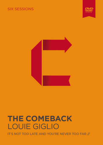 The Comeback Video Study: It's Not Too Late and You're Never Too Far by Louie Giglio