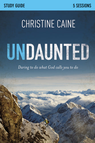 Undaunted Study Guide: Daring to Do What God Calls You to Do by Christine Caine and Sherry Harney