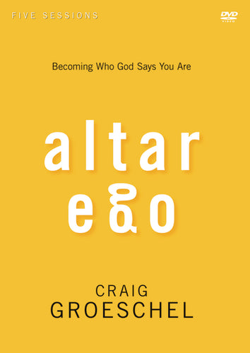 Altar Ego Video Study: Becoming Who God Says You Are