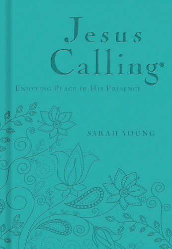 Jesus Calling - Deluxe Edition Teal Cover: Enjoying Peace in His Presence by Sarah Young