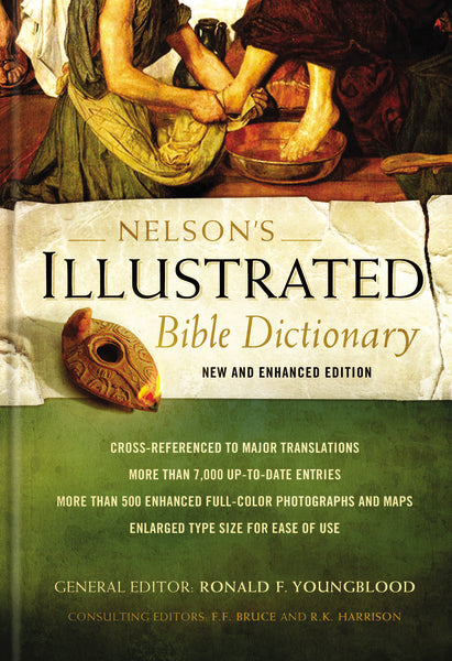 Nelson's Illustrated Bible Dictionary: New and Enhanced Edition by Ronald F. Youngblood, F. F. Bruce, and R. K. Harrison