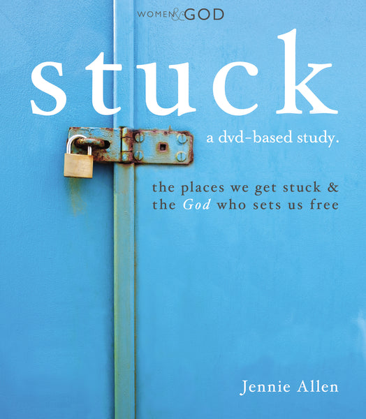 Stuck Curriculum Kit: The Places We Get Stuck & the God Who Sets Us Free