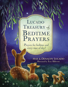 Lucado Treasury of Bedtime Prayers: Prayers for bedtime and every time of day! by Max Lucado and Denalyn Lucado
