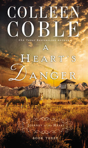 A Heart's Danger by Colleen Coble