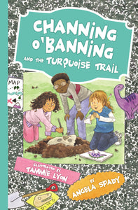 Channing O'Banning and the Turquoise Trail by Angela Spady