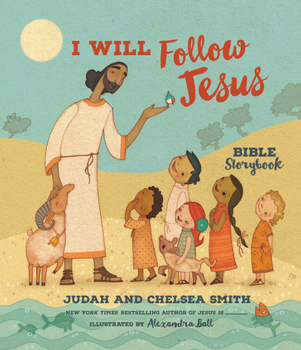 I Will Follow Jesus Bible Storybook by Judah Smith and Chelsea Smith