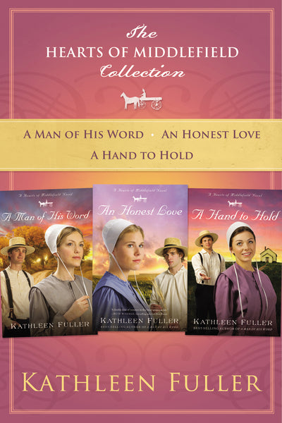 The Hearts of Middlefield Collection: A Man of His Word, An Honest Love, A Hand to Hold