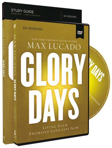 Glory Days Study Guide with DVD: Living Your Promised Land Life Now by Max Lucado