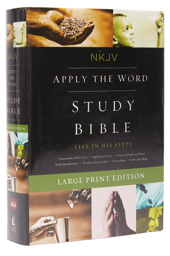 NKJV, Apply the Word Study Bible, Hardcover, Red Letter Edition: Live in His Steps