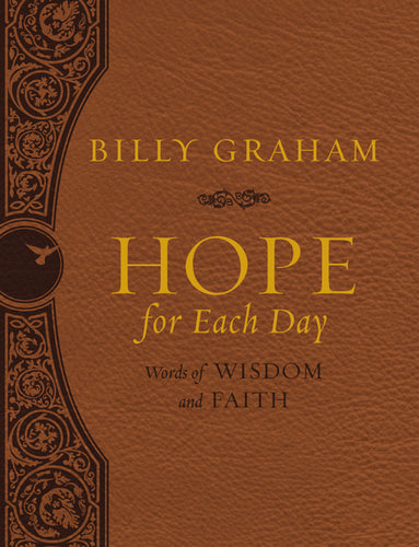 Hope for Each Day Large Deluxe: Words of Wisdom and Faith by Billy Graham