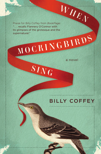 When Mockingbirds Sing by Billy Coffey