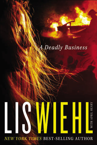 A Deadly Business by Lis Wiehl and April Henry
