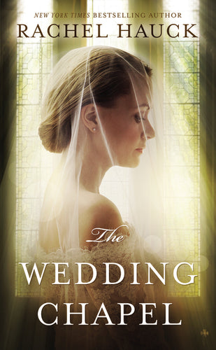 The Wedding Chapel by Rachel Hauck