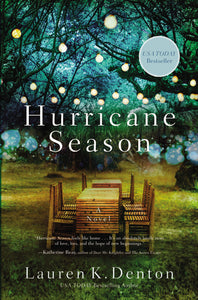 Hurricane Season: New from the USA TODAY bestselling author of The Hideaway by Lauren K. Denton