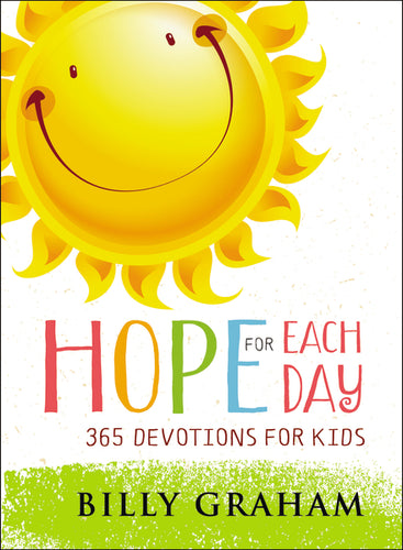Hope for Each Day: 365 Devotions for Kids by Billy Graham