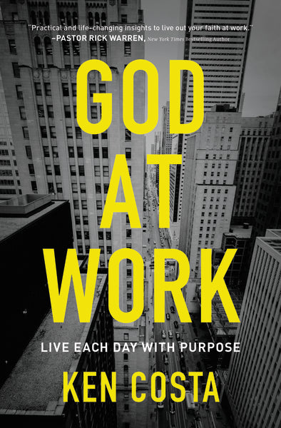 God at Work: Live Each Day with Purpose by Ken Costa