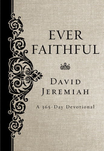 Ever Faithful: A 365-Day Devotional by David Jeremiah