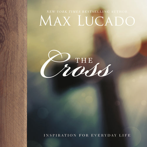 The Cross by Max Lucado