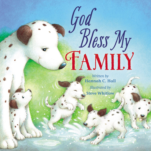 God Bless My Family by Hannah Hall and Steve Whitlow