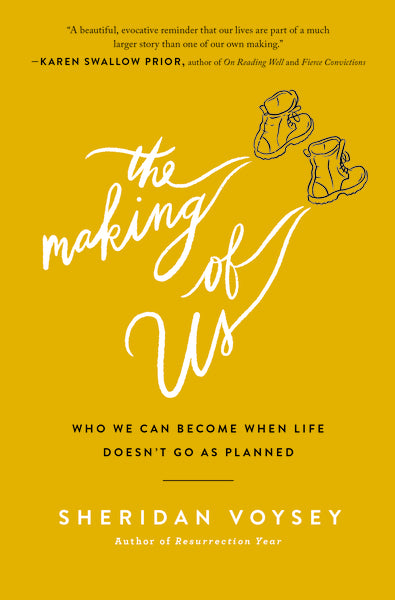 The Making of Us: Who We Can Become When Life Doesn't Go As Planned