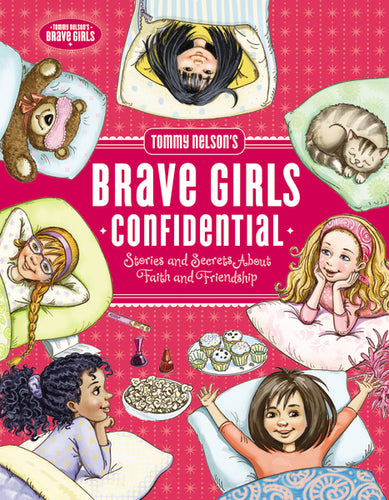 Tommy Nelson's Brave Girls Confidential: Stories and Secrets about Faith and Friendship by Travis Thrasher and Olga and Aleksey Ivanov