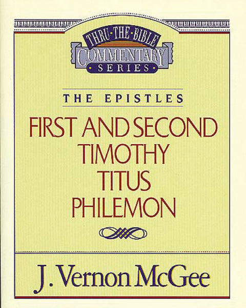 Thru the Bible Vol. 50: The Epistles (1 & 2 Timothy/Titus/Philemon)
