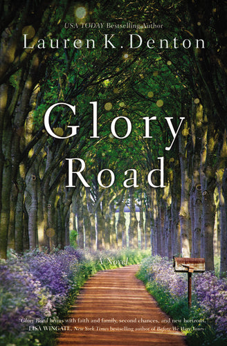 Glory Road by Lauren K. Denton