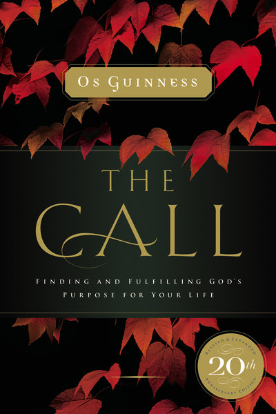 The Call: Finding and Fulfilling God's Purpose For Your Life