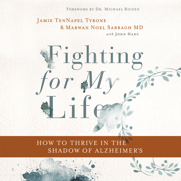 Fighting for My Life: How to Thrive in the Shadow of Alzheimer's - Audiobook (Unabridged)