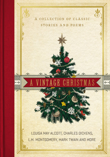 A Vintage Christmas: A Collection of Classic Stories and Poems