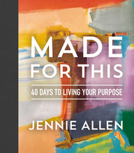 Load image into Gallery viewer, Made for This: 40 Days to Living Your Purpose by Jennie Allen