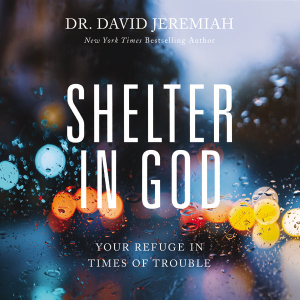 Shelter in God: Your Refuge in Times of Trouble - Audiobook (Unabridged)