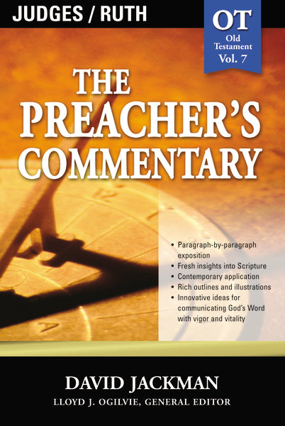 The Preacher's Commentary - Vol. 07: Judges & Ruth