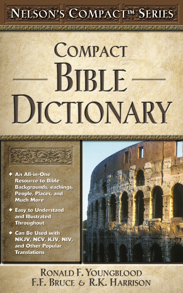 Nelson's Compact Series: Compact Bible Dictionary by Ronald F. Youngblood, F. F. Bruce, and R. K. Harrison