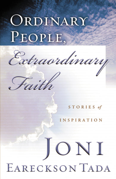 ORDINARY PEOPLE, EXTRAORDINARY FAITH: Stories of Inspiration