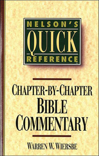 Nelson's Quick Reference Chapter-by-Chapter Bible Commentary: Nelson's Quick Reference Series by Warren W. Wiersbe