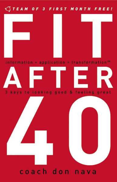 Fit after 40: 3 Keys to Looking Good and Feeling Great