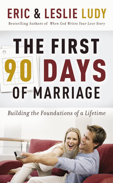 The First 90 Days of Marriage: Building the Foundations of a Lifetime