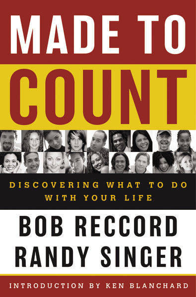 Made to Count: Discovering What to Do with Your Life