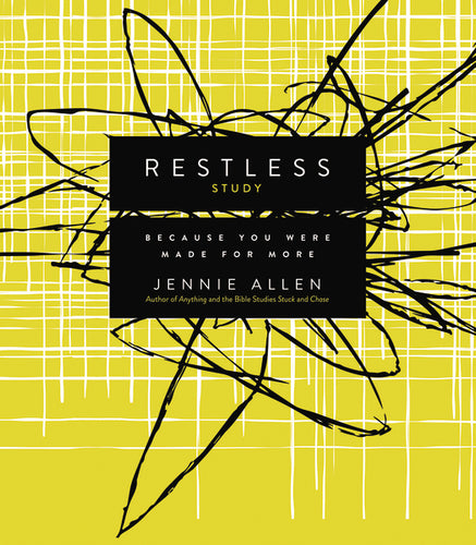 Restless Study Guide: Because You Were Made for More by Jennie Allen