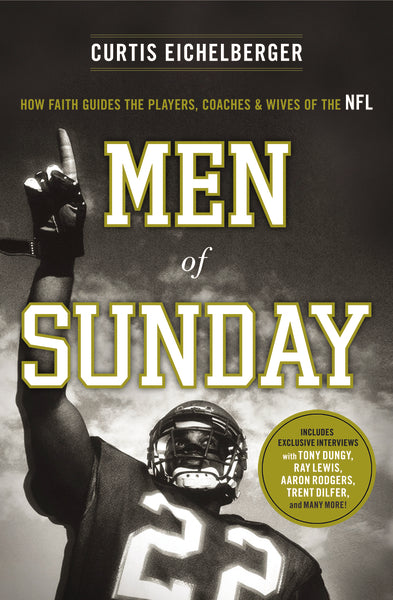 Men of Sunday: How Faith Guides the Players, Coaches, and Wives of the NFL